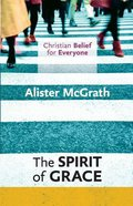 The Spirit of Grace (#04 in Christian Belief For Everyone Series) Paperback