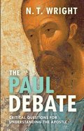 The Paul Debate: Critical Questions For Understanding the Apostle Paperback