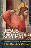 Jesus and the Violence of Scripture Paperback