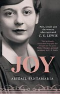 Joy: Poet, Seeker and the Woman Who Captivated C S Lewis Paperback