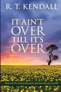 It Ain't Over Till It's Over Paperback