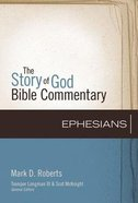 Ephesians (The Story Of God Bible Commentary Series) Hardback