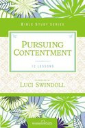 Pursuing Contentment (Women Of Faith Study Guide Series) Paperback