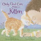 Only God Can Make a Kitten Hardback