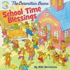 School Time Blessings (The Berenstain Bears Series) Paperback