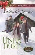 A Home For Christmas (Christmas in Eden Valley) (Love Inspired Series Historical)