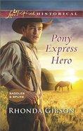 Pony Express Hero (Love Inspired Series Historical) eBook