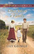 Once More a Family (Love Inspired Series Historical) eBook