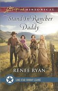 Stand-In Rancher Daddy (Love Inspired Series Historical) eBook