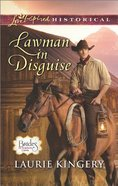 Lawman in Disguise (Love Inspired Series Historical) eBook