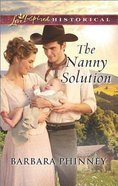 The Nanny Solution (Love Inspired Series Historical) eBook