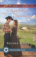 A Rancher of Convenience (Lone Star Cowboy League) (Love Inspired Series Historical)