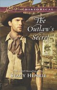 The Outlaw's Secret (Love Inspired Series Historical)