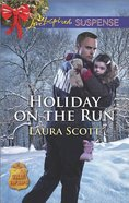 Holiday on the Run (Love Inspired Suspense Series) eBook