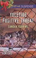 Yuletide Fugitive Threat (Love Inspired Suspense Series) eBook