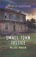 Small Town Justice (Love Inspired Suspense Series) eBook
