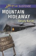 Mountain Hideaway (Love Inspired Suspense Series) eBook