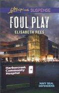 Foul Play (Love Inspired Suspense Series) eBook