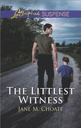 The Littlest Witness (Love Inspired Suspense Series) eBook