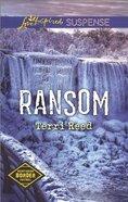 Ransom (Northern Border Patrol) (Love Inspired Suspense Series) Mass Market