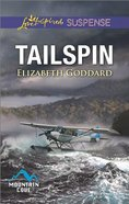 Tailspin (Mountain Cove) (Love Inspired Suspense Series) Mass Market