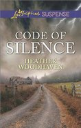 Code of Silence (Love Inspired Suspense Series) Mass Market