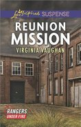 Reunion Mission (Rangers Under Fire) (Love Inspired Suspense Series) Mass Market