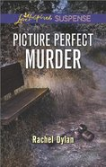 Picture Perfect Murder (Love Inspired Suspense Series)