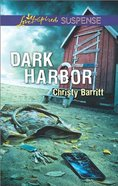 Dark Harbor (Love Inspired Suspense Series) Mass Market