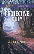 Protective Duty (Love Inspired Suspense Series) Mass Market