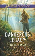 Dangerous Legacy (Love Inspired Suspense Series)
