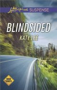 Blindsided (Roads to Danger) (Love Inspired Suspense Series) Mass Market