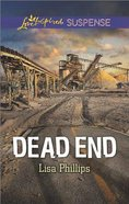 Dead End (Love Inspired Suspense Series) Mass Market