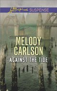 Against the Tide (Love Inspired Suspense Series)