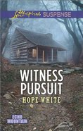 Witness Pursuit (Echo Mountain) (Love Inspired Suspense Series) Mass Market