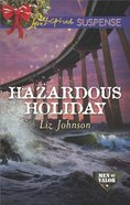 Hazardous Holiday (Men of Valor) (Love Inspired Suspense Series)