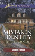 Mistaken Identity (Mission: Rescue) (Love Inspired Suspense Series)