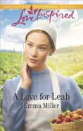 A Love For Leah (The Amish Matchmaker) (Love Inspired Series) Mass Market