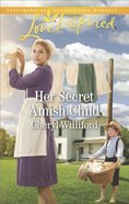 Her Secret Amish Child (Pinecraft Homecomings) (Love Inspired Series)