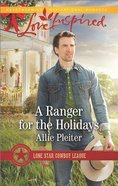 A Ranger For the Holidays (Love Inspired Series) eBook