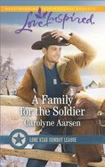 A Family For the Soldier (Love Inspired Series) eBook