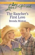 The Rancher's First Love (Martin's Crossing) (Love Inspired Series) Mass Market