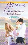 Alaskan Reunion (Alaskan Grooms) (Love Inspired Series)