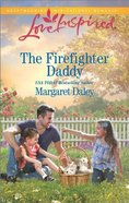 The Firefighter Daddy (Love Inspired Series) Mass Market