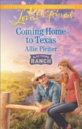 Coming Home to Texas (Blue Thorn Ranch) (Love Inspired Series)