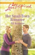 Her Small-Town Romance (Love Inspired Series) Mass Market