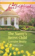 The Nanny's Secret Child (Home to Dover) (Love Inspired Series) Mass Market