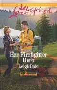 Her Firefighter Hero (Men of Wildfire) (Love Inspired Series) Mass Market