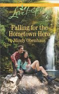 Falling For the Hometown Hero (Love Inspired Series)