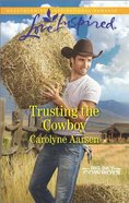 Trusting the Cowboy (Big Sky Cowboys) (Love Inspired Series)